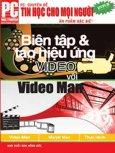 Tin Học Cho Mọi Người - Biên Tập Và Tạo Hiệu Ứng Video với Video Man
