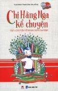 Chị Hằng Nga Kể Chuyện - Tập 1: Chuyện Về Nhân Cách Cao Đẹp (Tặng Kèm 2 CD)