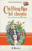 Chị Hằng Nga Kể Chuyện - Tập 2: Chuyện Về Trí Thông Minh (Tặng Kèm 2 CD)