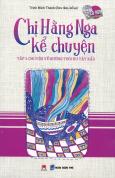 Chị Hằng Nga Kể Chuyện - Tập 3: Chuyện Về Những Thói Hư Tật Xấu (Tặng Kèm 2 CD)