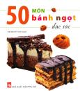 50 Món Bánh Ngọt Đặc Sắc (Tái Bản 2016)