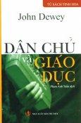 Tủ Sách Tinh Hoa Tri Thức Thế Giới - Dân Chủ Và Giáo Dục (Bìa Cứng)