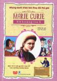 Những Danh Nhân Làm Thay Đổi Thế Giới - Marie Curie - Nữ Hoàng Tia X
