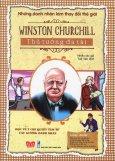 Những Danh Nhân Làm Thay Đổi Thế Giới - Winston Churchill - Thủ Tướng Đa Tài