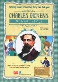 Những Danh Nhân Làm Thay Đổi Thế Giới - Charles Dickens - Nhà Văn Vĩ Đại