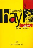Truyện Ngắn Hay Tuổi Trẻ Chủ Nhật 1996 - 1998 (Tập 2)