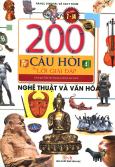200 Câu Hỏi Và Lời Giải Đáp - Nghệ Thuật Và Văn Hóa
