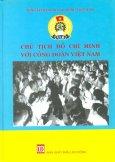 Chủ Tịch Hồ Chí Minh Với Công Đoàn Việt Nam
