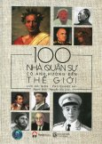 100 Nhà Quân Sự Có Ảnh Hưởng Đến Thế Giới (Tái Bản 2016)