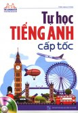 Tự Học Tiếng Anh Cấp Tốc (Kèm 1 CD)