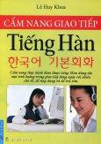 Cẩm Nang Giao Tiếp Tiếng Hàn (Tái Bản 2012)