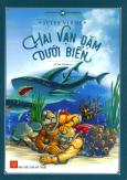 Hai Vạn Dặm Dưới Biển (Tái Bản 2016)