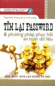 Từng Bước Khám Phá An Ninh Mạng - Tìm Lại Password Và Phương Pháp Phục Hồi An Toàn Dữ Liệu