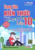 Trọng Tâm Kiến Thức Tiếng Anh Lớp 10 (Kèm 1 CD)
