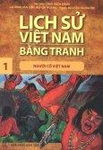 Lịch Sử Việt Nam Bằng Tranh - Tập 1: Người Cổ Việt Nam