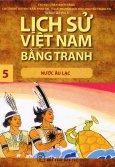 Lịch Sử Việt Nam Bằng Tranh - Tập 5: Nước Âu Lạc