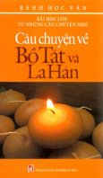 Bài Học Lớn Từ Những Câu Chuyện Nhỏ - Câu Chuyện Về Bồ Tát Và La Hán