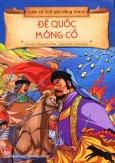 Lược Sử Thế Giới Bằng Tranh - Đế Quốc Mông Cổ