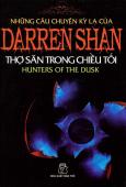 Những Câu Chuyện Kỳ Lạ Của Darren Shan - Tập 7: Thợ Săn Trong Chiều Tối