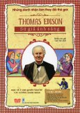 Những Danh Nhân Làm Thay Đổi Thế Giới - Thomas Edison - Sứ Giả Ánh Sáng
