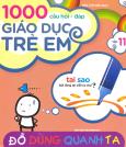 1000 Câu Hỏi Đáp Giáo Dục Trẻ Em - Tập 11: Đồ Dùng Quanh Ta