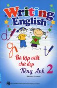 Bé Tập Viết Chữ Đẹp Tiếng Anh - Tập 2