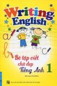 Bé Tập Viết Chữ Đẹp Tiếng Anh - Tập 1