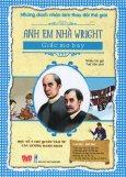 Những Danh Nhân Làm Thay Đổi Thế Giới - Anh Em Nhà Wright - Giấc Mơ Bay