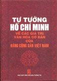 Tư Tưởng Hồ Chí Minh Về Các Giá Trị Văn Hoá Cơ Bản Của Đảng Cộng Sản Việt Nam