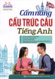 Cẩm Nang Cấu Trúc Câu Tiếng Anh (Tái Bản 2016)