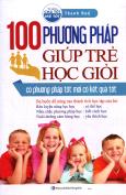 100 Phương Pháp Giúp Trẻ Học Giỏi (Tái Bản 2016)
