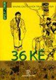 Những Câu Chuyện Trung Hoa Xưa - 36 Kế