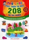 Trò Chơi Phát Triển Trí Não - 208 Bài Trắc Nghiệm (Lứa Tuổi 2 - 3)