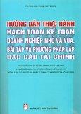 Hướng Dẫn Thực Hành Hạch Toán Kế Toán Doanh Nghiệp Nhỏ Và Vừa, Bài Tập Và Phương Pháp Lập Báo Cáo Tài Chính