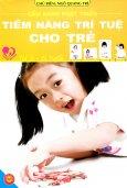 Cẩm Nang Phát Triển Tiềm Năng Trí Tuệ Cho Trẻ (Từ 3 - 6 Tuổi)