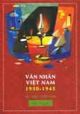 Văn Nhân Việt Nam 1930 - 1945 (Tiểu Thuyết) - Hộp 7 Cuốn
