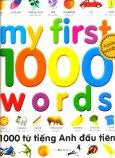 1000 Từ Tiếng Anh Đầu Tiên - My First 1000 Words (Tái Bản 2016)