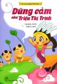 Vì Em Là Người Việt Nam - Dũng Cảm Như Triệu Thị Trinh