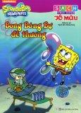 SpongeBob SquarePants - Bong Bóng Bự Dễ Thương (Sách Thực Hành Tô Màu)