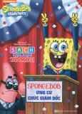 SpongeBob SquarePants - SpongeBob Ứng Cử Chức Giám Đốc (Sách Thực Hành Tô Màu)
