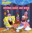 SpongeBob SquarePants - Những Giấc Mơ Kem