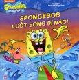 SpongeBob SquarePants - SpongeBob Lướt Sóng Đi Nào!