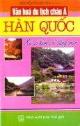 Văn Hoá Du Lịch Châu Á - Hàn Quốc (Xứ Sở Kim Chi Lãng Mạn)