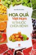 Hoa Quả Việt Nam - Vị Thuốc Chữa Bệnh
