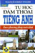 Tự Học Đàm Thoại Tiếng Anh Theo Phương Pháp Mới Nhất (Dùng Kèm 1 Đĩa CD)