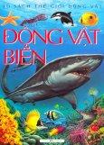 Tủ Sách Thế Giới Động Vật - Động Vật Biển (Tái Bản 2014)