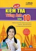 Bộ Đề Kiểm Tra Tiếng Anh Lớp 10 (Kèm 1 CD)
