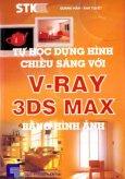 Tự Học Dựng Hình Chiếu Sáng Với V-Ray 3DS Max Bằng Hình Ảnh