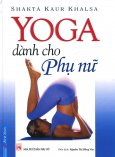 Yoga Dành Cho Phụ Nữ (Tái Bản 2016)
