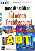 Hướng Dẫn Sử Dụng Autodesk Architectural Desktop ADT